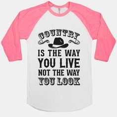 Country Is The Way You Live Not The Way You Look #countrymusic #countrygal #earldribblesjr #countrylife