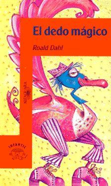 El dedo mágico. Roald Dahl. Afaguara, 2003