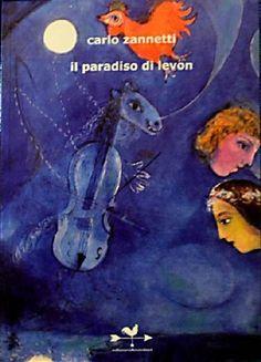 """News di Spaghetti italiani - Venerdì 15 maggio esce il nuovo libro """"IL PARADISO DI LEVON"""" di CARLO ZANNETTI"""