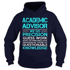 ACADEMIC ADVISOR We Do Precision Guess Work Knowledge T Shirts, Hoodies. Get it here ==► https://www.sunfrog.com/LifeStyle/ACADEMIC-ADVISOR-WE-DO-Navy-Blue-Hoodie.html?57074 $35.99