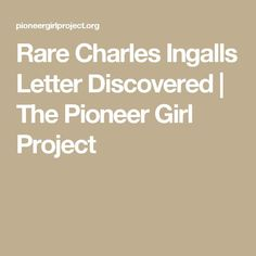 Rare Charles Ingalls Letter Discovered | The Pioneer Girl Project