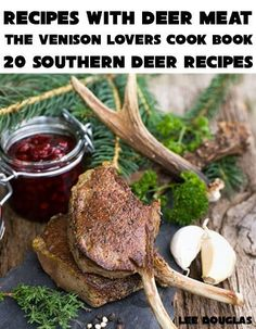 Recipes With Deer Meat-The Venison Lovers Cook Book by Lee Douglas, http://www.amazon.com/dp/B00ADXRSVS/ref=cm_sw_r_pi_dp_Nr8Bsb05RDP63