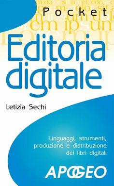 Editoria digitale, di Letizia Sechi, Apogeo