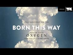 ▶ Thousand Foot Krutch: Born This Way (Official Audio) - YouTube