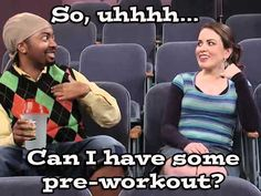 Can I have some pre-workout?