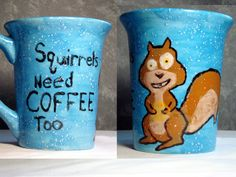 Squirrels Need Coffee Too.