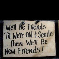 Old and Senile-LOL!