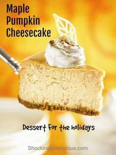 Maple Pumpkin Cheesecake: Two favorite fall flavors combine in a smooth, creamy dessert to star at your holiday table, or anytime you want a surefire crowd pleaser. #shockinglydelicious #cheesecakerecipe #pumpkincheesecake #pumpkindessert Easy No Bake Desserts, Best Dessert Recipes, Easy Desserts, Delicious Desserts, Tart Recipes, Keto Desserts, Sweets Recipes, Yummy Recipes, Recipies
