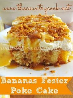 Bananas Foster Poke Cake from The Country Cook. Butter Cake poked with ...