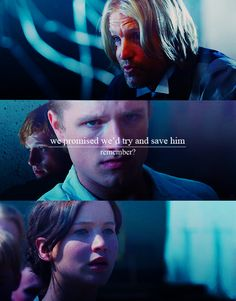 You're punishing him over and over for things that are out of his control. Now, I'm not saying you shouldn't have a fully loaded weapon next to you round the clock. But I think it's time you flipped this little scenario in your head. If you'd been taken by the Capitol, and hijacked, and then tried to kill Peeta, is this the way he would be treating you? -Haymitch