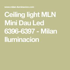 Ceiling light MLN Mini Dau Led 6396-6397 - Milan Iluminacion