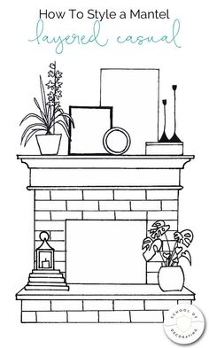 How To Style a Mantel Four Ways - whether you want a casual look or formal, eclectic or minimal, this illustrated guide to styling a mantel can help. It includes four mantel styling formulas, plus bonus tips on decorating the hearth Home Fireplace, Fireplace Design, Fireplaces, Fireplace Ideas, Above Fireplace Decor, Fireplace Mantle Decorations, Modern Fireplace Mantles, Corner Mantle Decor, Mantels Decor