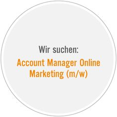 Wir suchen: Account Manager Online Marketing (m/w) Career Consultant, Accounting Manager, Human Resources, Online Marketing, Management, Facebook, Twitter, Business