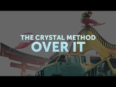 The Crystal Method // Over It