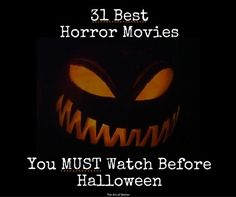 31 Best Horror Movies To Watch before Halloween - I put together my best list of horror movies for you, one for each day in October. No purist pretense here