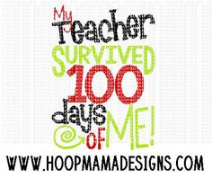YOU MUST HAVE A CUTTING MACHINE TO USE THIS FILE THIS IS A DIGITAL LISTING AND NO ITEM WILL BE MAILED  Design: My Teacher Survived 100 Days Of Me SVG