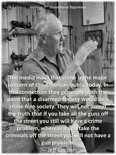 Col. Jeff Cooper on guns and crime. Solid point!