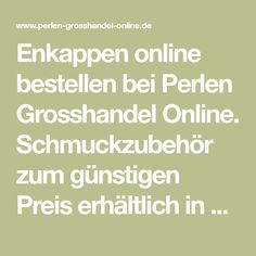 Enkappen online bestellen bei Perlen Grosshandel Online. Schmuckzubehör zum günstigen Preis erhältlich in unserem Online Perlengeschäft. Pearls