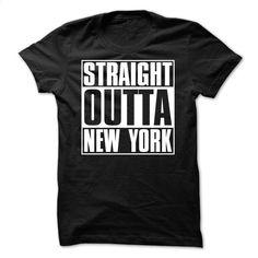 Straight Outta New York T Shirt, Hoodie, Sweatshirts - custom hoodies #fashion #style