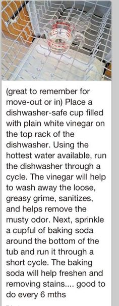 How to clean a dishwasher. To do about every 6 months. Great to do when moving into a new home. Clean A Dishwasher, Cleaning Dishwasher Vinegar, Diy Dishwasher Cleaner, Cleaning With Vinegar, Dishwasher Stinks, Cleaning Solutions With Vinegar, Dishwasher Smells Bad, Dishwasher Cleaning Tips, Microwave Cleaning Hack
