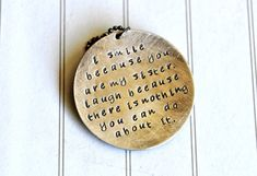 Sister Gift Hand Stamped Necklace Quote by SevenBlueberries