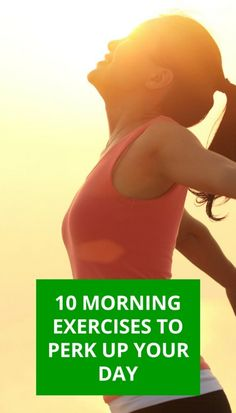 10 morning exercises that will perk up your day