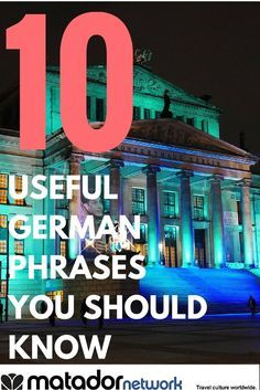 "Learn 10 Useful German Phrases. You got to read through to find out what ""it's sausage to me,"" means in Germany. Explore more travel destinations with MatadorNetwork.com and make Germany your next travel hot spot."