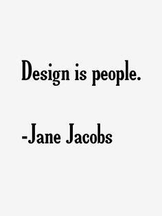 Jane Jacobs Quotes More