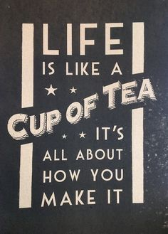 tea, also life motto