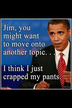 Obama needs some Depends