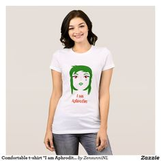 "Comfortable t-shirt ""I am Aphrodite"""