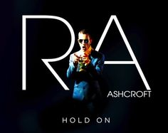 New from Richard Ashcroft – Stream 'Hold On', from New LP 'These ...