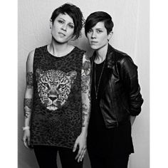 Tegan and Sara... love these gals!