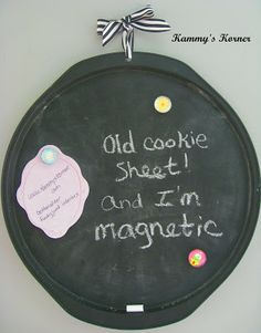 Kammy's Korner: Pizza Pan Repurpose - upcycle a pizza pan with DIY chalkboard paint!  It's magnetic, too!