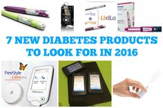 7 NEW DIABETES PRODUCTS  TO LOOK FOR IN 2016  http://asweetlife.org/feature/7-new-diabetes-products-to-look-for-in-2016/