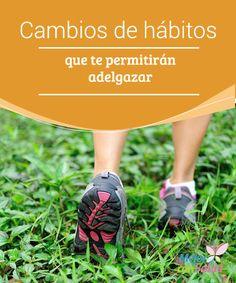 Cambios de hábitos que te permitirán adelgazar  En gran medida, tener un peso equilibrado depende más de seguir unos buenos hábitos que de hacer puntualmente dietas de adelgazamiento,