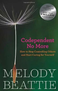 by Melody Beattie Language: English; Book: Codependent No More: How to Stop Controlling Others and Start Caring for Yourself Author: Melody Beattie ISBN: 089486 This Is A Book, The Book, Good Books, Books To Read, Big Books, Music Books, Paths To Freedom, Believe, Inspirational Books
