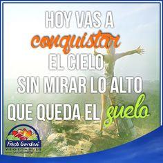 """""""Hoy vas a conquistar el cielo sin mirar lo alto que queda el suelo"""" #FraseDelDía #Motivación"""