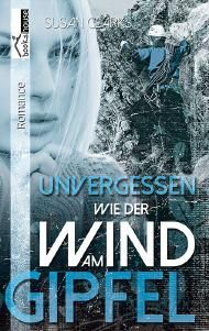 """Leserunde zu """"Unvergessen wie der Wind am Gipfel"""" von Susan Clarks. Die Bewerbungsphase endet am 30.07.2014."""