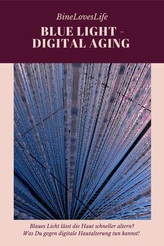 Alles über Digital Aging, blue light und vorzeitige Hautalterung Anti Aging, Tricks, Light Blue, German, Digital, Inspiration, Beauty, Best Skincare Products, Light Therapy