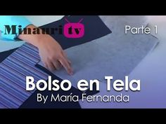 DIY - Bolso en Tela By María Fernanda (B1/2)( Hand made Tote / Bags / Purses / Handbags / Wallet ) - YouTube