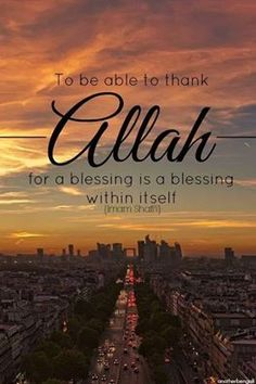 Thank You Allah for all your Blessings and all discomfort which turned in a blessing.