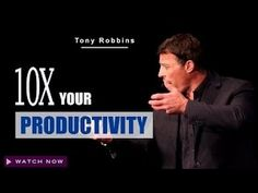 Take Immediate Control Of Your Day And 10X Your Productivity   Tony Robbins