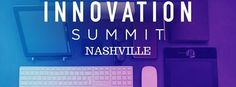 REGISTRATION IS OPEN FOR THE INNOVATION SUMMIT NASHVILLE ~ http://7m-pact.org/events/#impactday   INNOVATION SUMMIT NASHVILLE January 9, 2016