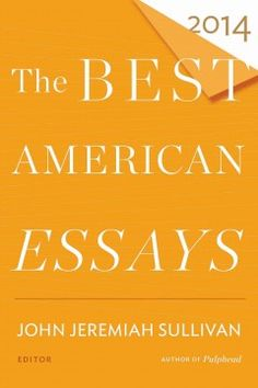 Available as an e-book: The Best American Essays 2014