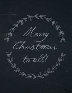 merry Christmas to all ~ Hand-Drawn Wreath Chalkboard Art Merry Christmas To All, Noel Christmas, White Christmas, Xmas, Christmas Verses, Retro Christmas, Christmas Greetings, Christmas Chalkboard Art, Wreath Drawing