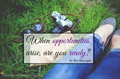 When opportunities arise, are you ready? -Dr. Bev McLagan #burnout #theburnoutqueens #highlysensitivewoman #hsp