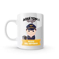 Mug - Aquí toma el mejor piloto del universo, encuentra este producto en nuestra tienda online y personalízalo con un nombre o mensaje. Chocolate Caliente, Pilot, Boutique, Mugs, Tableware, Art, Coffee Cup, Store, Universe