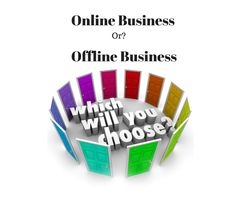 Which one is best – an online or offline business?  For me there is only one answer.