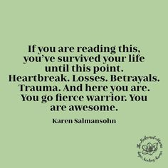 Karen Salmansohn, You Are Awesome, Betrayal, Believe In You, Trauma, Survival, Reading, Memes, Life